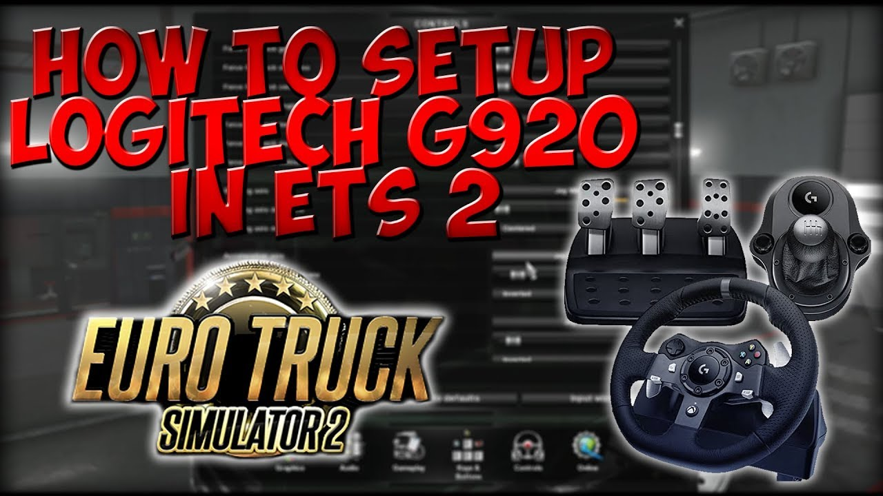4e5153cb76c How to Set up A Logitech G920 Wheel on Euro Truck Simulator 2 - YouTube