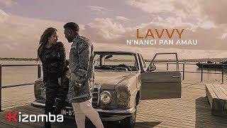 Lavvy - N'Nanci Pan Amau   Official Video