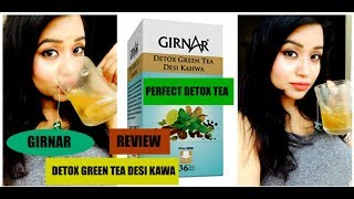 GIRNAR DETOX GREEN TEA DESI KAWA (PERFECT FOR WEIGHT LOSS) REVIEW