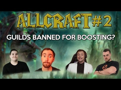 ALLCRAFT#2 ft. Asmongold,Method Sco, Rich - Guilds banned for boosting?! (WoW Legion)