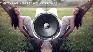 Time to Rave! - Energy Mix by Koluś vol.6