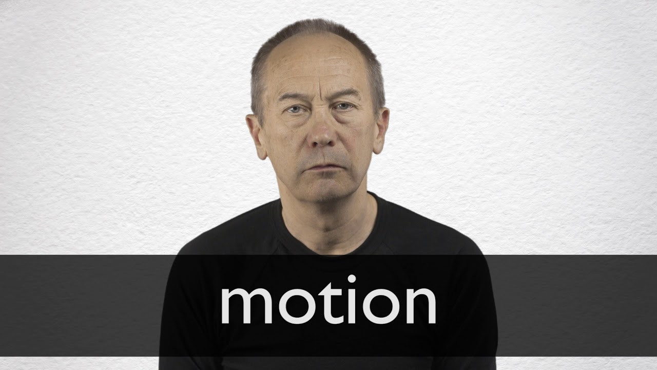 How to pronounce MOTION in British English