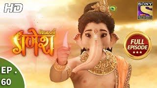 Vighnaharta Ganesh - विघ्नहर्ता गणेश - Ep 60 - Full Episode - 15th November, 2017