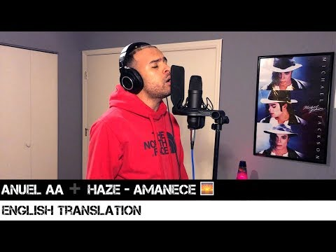 Anuel AA ➕ Haze - Amanece 🌅 (ENGLISH TRANSLATION)