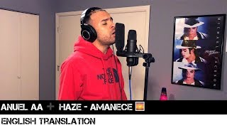 Anuel Aa ➕ Haze - Amanece 🌅 English Translation