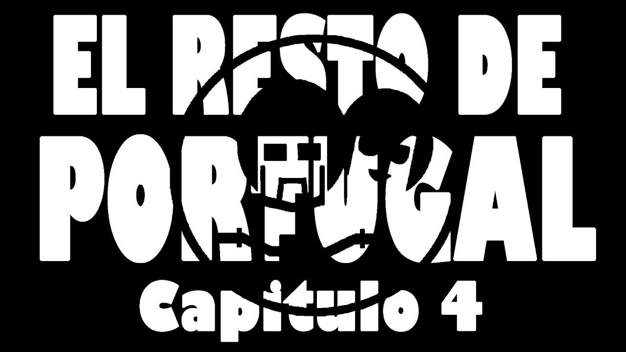El Resto de Portugal, Cap 04