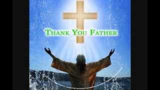 Thank You Father by Ecclesia (5Z1 Productions)