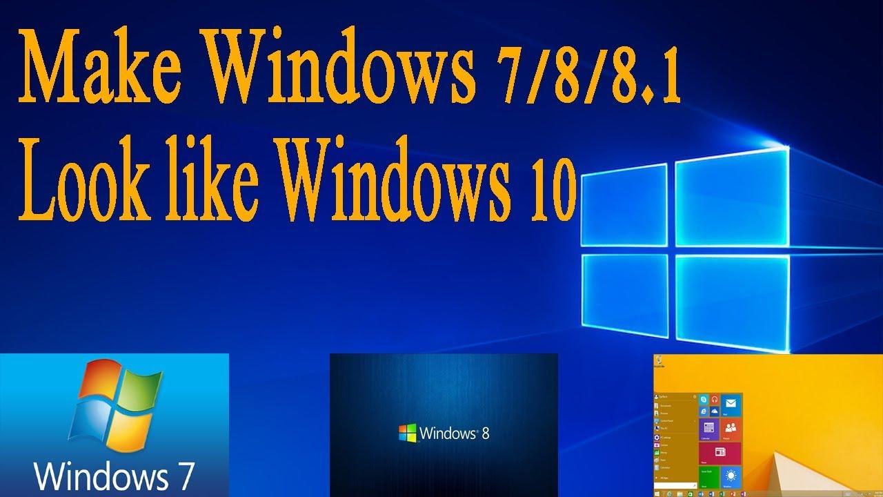 How to install Windows 10 Theme in Windows 7/8/8 1 2018 | Make Windows  7/8/8 1 look like Windows 10