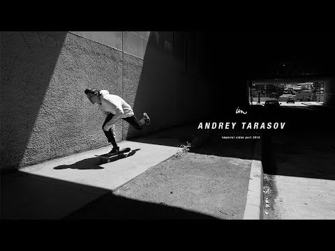 ANDREY TARASOV // IMPERIAL VIDEO PART 2019