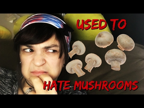 I USED TO HATE MUSHROOMS! (Daily #899)