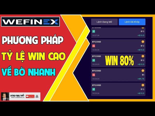 Wefinex - Phương Pháp Tỷ Lệ WIN Cao Về Bờ Nhanh 🔴 Lương Minh Triết
