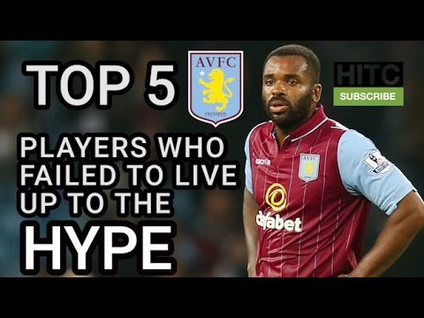 Top 5 Aston Villa Players Who Failed To Live Up To The Hype