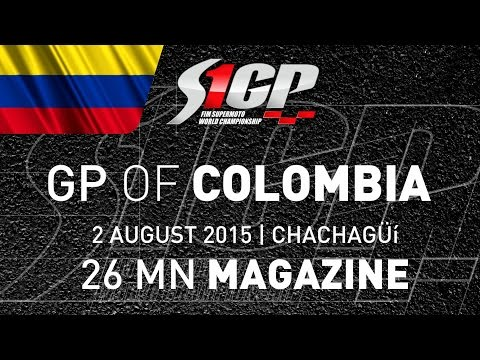 S1GP 2015 - ROUND 6: GP of COLOMBIA, Chachagüí - 26mn Magazine - Supermoto