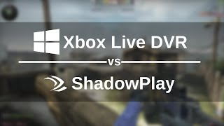 Xbox Game DVR / ShadowPlay Comparison (CS:GO)