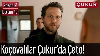 Çukur 2.Sezon 19.Bölüm - Koçovalılar Çukur'da Çeto!