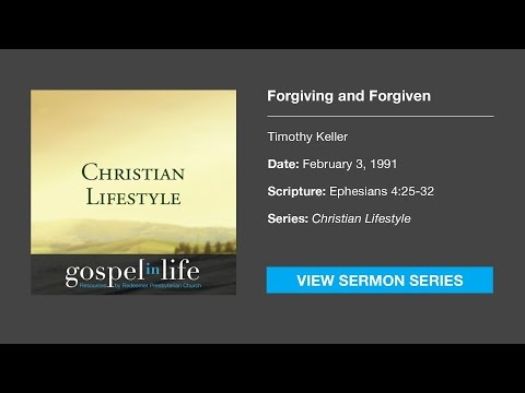 Forgiving And Forgiven – Timothy Keller [Sermon]