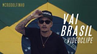 MC Rodolfinho - Vai Brasil (Videoclipe Oficial)