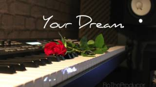 "Piano R&B Instrumental Beat  - ""Your Dream"""