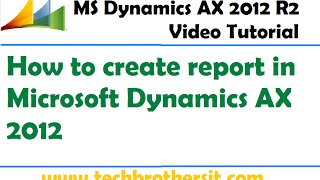 42-Microsoft Dynamics AX 2012, Microsoft Dynamics AX 2012 Eğitimde rapor oluşturma