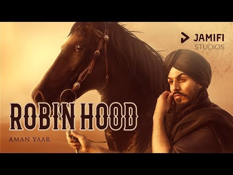 Robin Hood Official Video Aman Yaar Latest Punjabi Songs 2018 Jamifi Studios mp3 letöltés