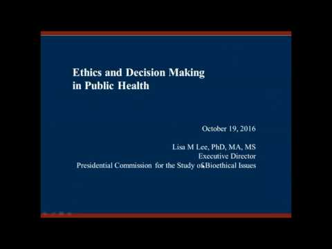 Ethics and Decision Making in Public Health October 2016