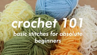 CROCHET 101 | Baṡic Stitches for Absolute Beginners