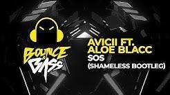 Avicii ft. Aloe Blacc - SOS (Shameless Bootleg)