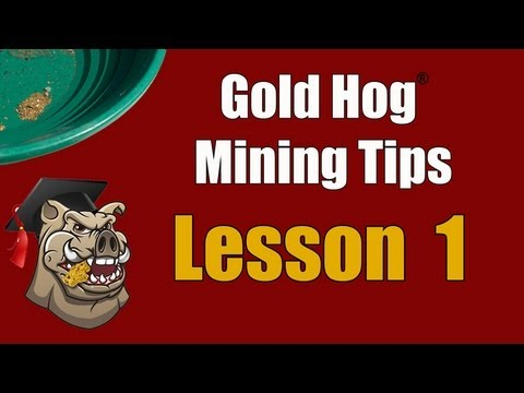 Gold Hog Mining and Prospecting School - Lesson 1