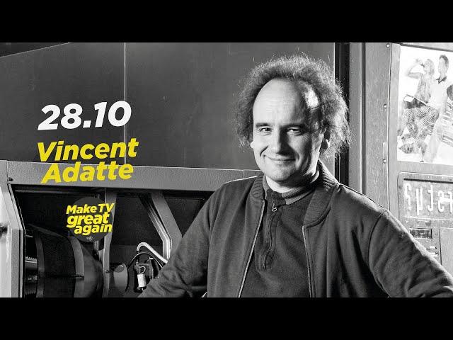 Make Tv Great Again S1 E9 - Tonight Vincent Adatte