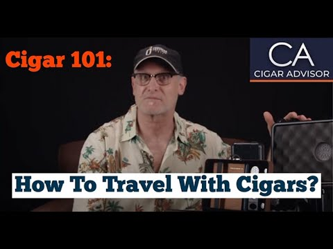 How to Travel with Cigars - Cigar 101