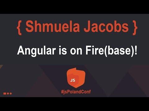 Shmuela Jacobs - Angular is on Fire(base)!