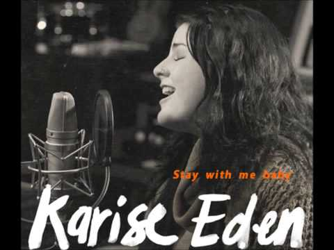 Karise Eden  Stay with me baby