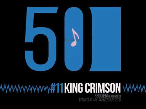 King Crimson - Requiem (Extended Version) [50th Anniversary | Beat 40th Anniversary 2016] Mp3