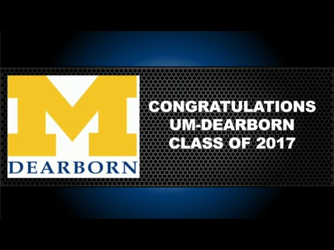 The University of Michigan-Dearborn 2017 Commencement Ceremony
