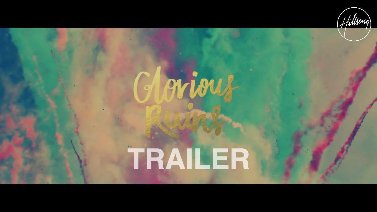 Glorious Ruins Trailer - Hillsong Live