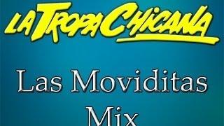 La Tropa Chicana Mix Las Moviditas