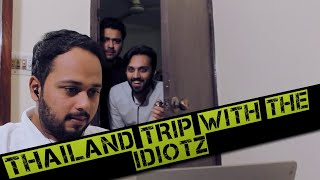 Thailand Trip With The Idiotz   Deluxe Holidays