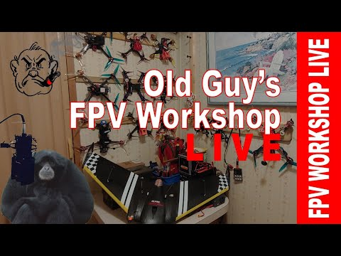 Фото Old Guy's FPV Workshop LIVE - Sun, May 24th, 2020 8 pm EDT