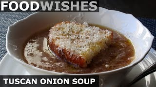 Tuscan Onion Soup (Carabaccia) – Food Wishes