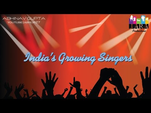 Send your videos to show your talent all over the world. #INDIA'S GROWING SINGERS
