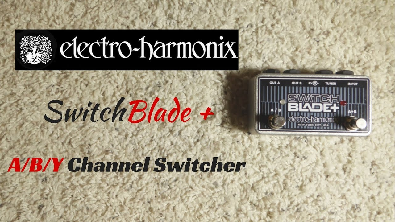 ehx electro harmonix switchblade fun with stereo rigs youtube. Black Bedroom Furniture Sets. Home Design Ideas