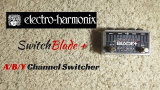 EHX Electro-Harmonix Switchblade +: Fun With Stereo Rigs!