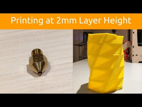 Printing at 2mm Layer Height