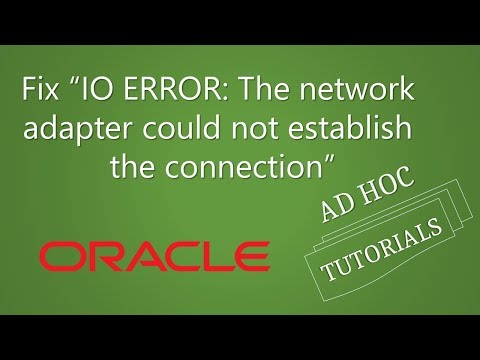 """Fix Oracle """"IO ERROR: The network adapter could not establish the connection"""" error"""
