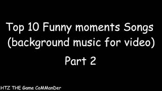 Top 10 Funny moments Songs (Background music for video)