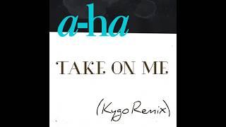 A Ha Take On Me Kygo Remix Extended Radio Edit MP3