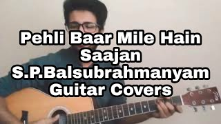 Pehli Baar Mile Hain  | Saajan | S.P.Balsubrahmanyam | Guitar Covers