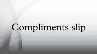 Compliments slip