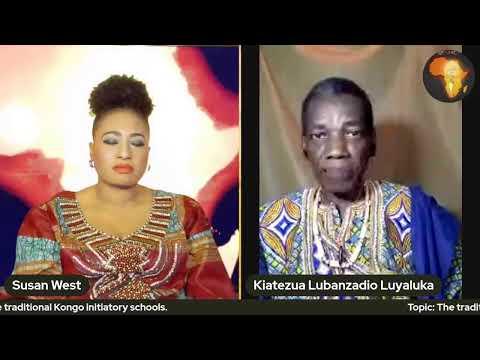 Dr Kiatezua .L. Luyaluka on Africa Rise with Susan West. TRADITIONAL KÔNGO INITIATORY SCHOOLS