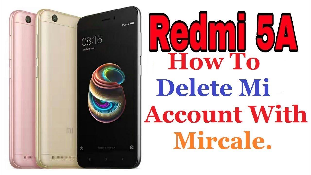 Redmi Mi 5A Delete Mi account Miui 9 With Mircale Box,